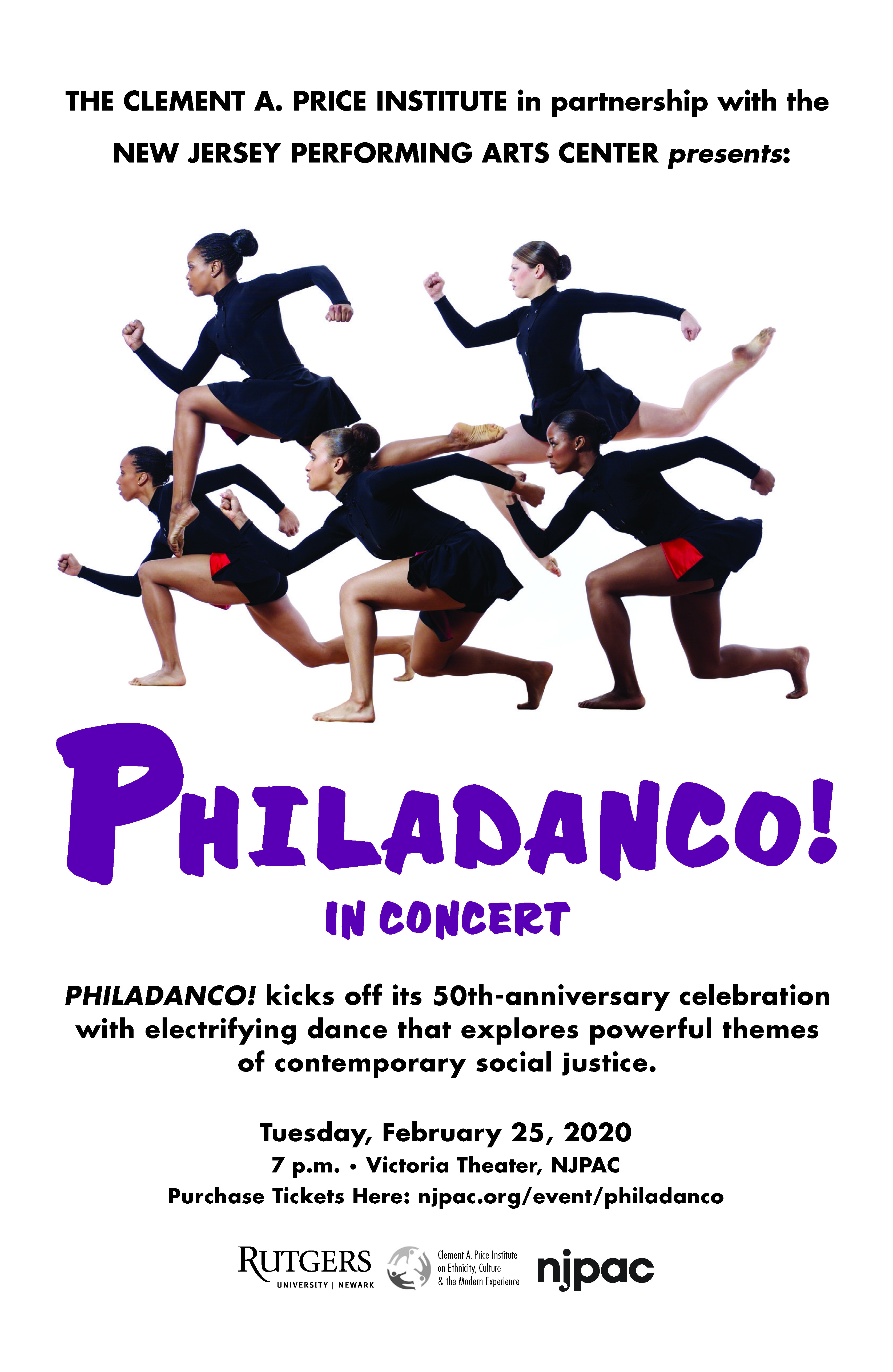 Philadanco! In Concert- Flyer reads: Philandanco! In Concert, Philadanco! Kicks off its 50th anniversary celebration with electrifying dance and explores themes of contemporary social justice. Tuesday, February 25, 2020 at the Victoria Theater, NJPAC