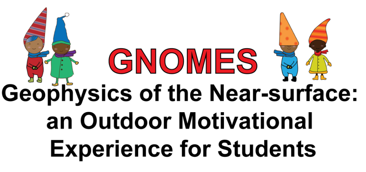 TITLE: GNOMES Geophysics of the Near-surface an Outdoor Motivational Experience for Students